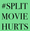 split-movie-hurts-too